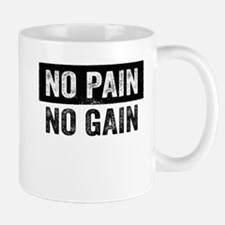 No Pain No Gain Mugs