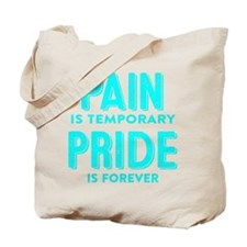 Pain is Temporary Pride is Forever Tote Bag