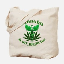 Cannabis is my medicine Tote Bag