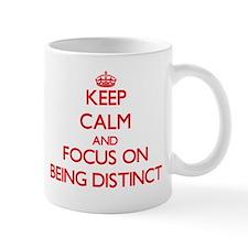 Keep Calm and focus on Being Distinct Mugs