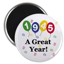 "1945 A Great Year 2.25"" Magnet (10 pack)"
