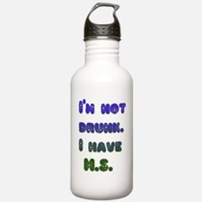 I'm not drunk. I have  Water Bottle
