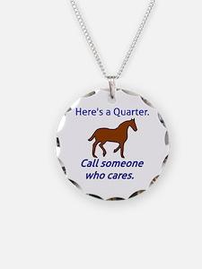 Here's a Quarter. Call someo Necklace