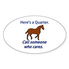 Here's a Quarter. Call someone who  Decal