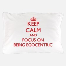 Funny Egocentric Pillow Case