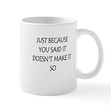 just because you said10x10_apparel Mugs
