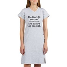 The First 70 Years Of Childhood Women's Nightshirt