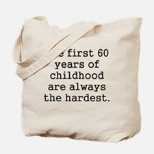 The First 60 Years Of Childhood Tote Bag