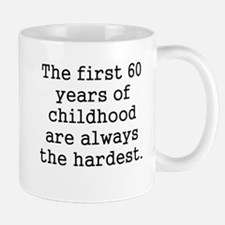 The First 60 Years Of Childhood Mugs