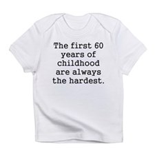 The First 60 Years Of Childhood Infant T-Shirt