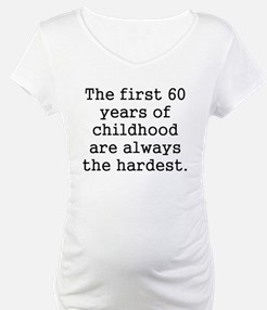 The First 60 Years Of Childhood Shirt