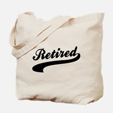Relax I'm Retired Tote Bag
