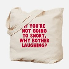 Not going to snort Tote Bag
