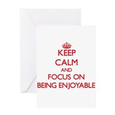 Keep Calm and focus on BEING ENJOYABLE Greeting Ca