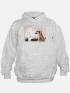 I Miss You meerkat Hoody