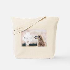 I Miss You meerkat Tote Bag