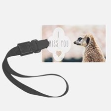 I Miss You meerkat Luggage Tag