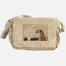 I Miss You meerkat Messenger Bag