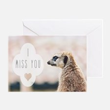 I Miss You meerkat Greeting Cards