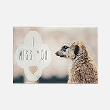 I Miss You meerkat Magnets