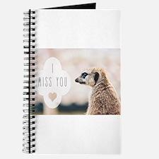I Miss You meerkat Journal