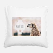 I Miss You meerkat Square Canvas Pillow