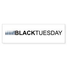Black Tuesday Bumper Bumper Sticker