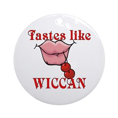 Tastes Like Wiccan Ornament (Round)