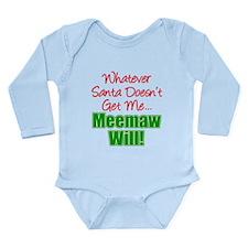 Santa Doesn't Meemaw Will Body Suit