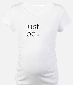 Just Be Shirt