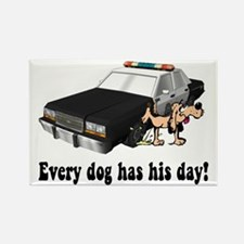 EVERY DOG HAS HIS DAY Rectangle Magnet