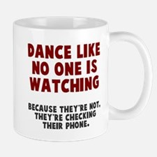 Dance like no one is watching Mug