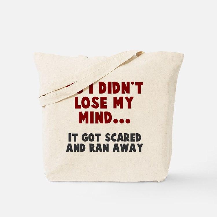 No I didn't lose my mind Tote Bag