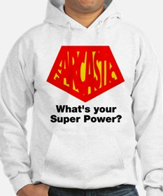 Sarcastic what's your power? Hoodie