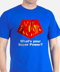 Sarcastic what's your power? T-Shirt