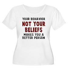 Your behavior T-Shirt
