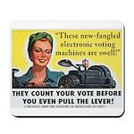 Newfangled Voting Machines Mousepad
