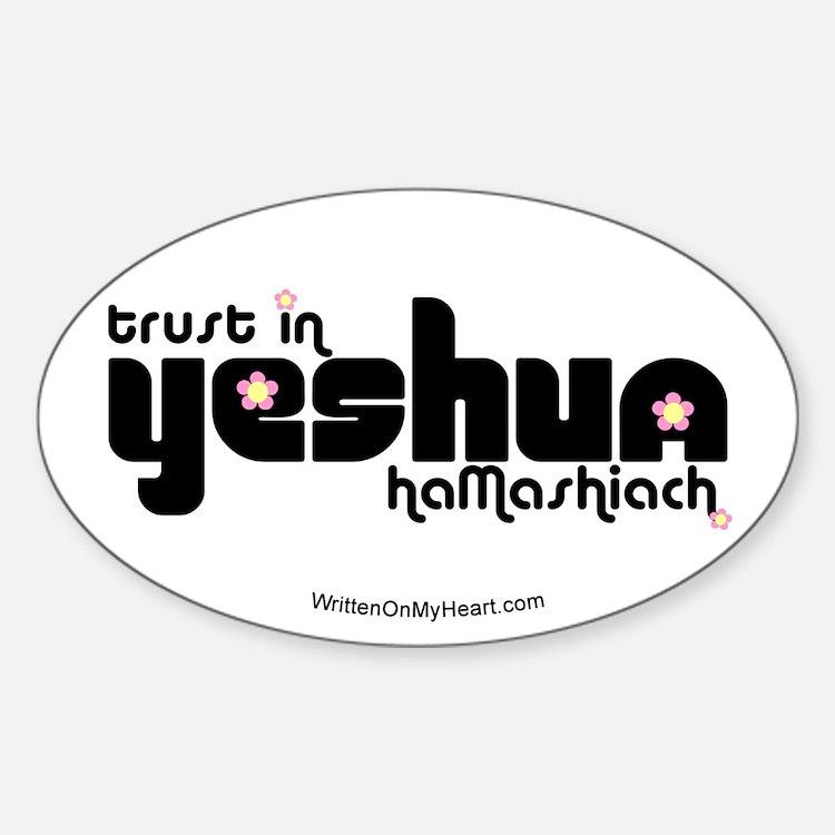 """""""Trust in Yeshua HaMashiach"""" Oval Decal"""