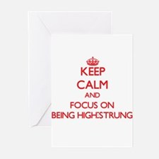 Keep Calm and focus on Being High-Strung Greeting