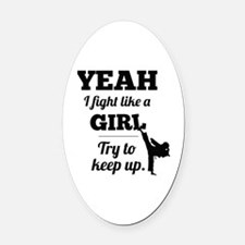Fight Like a Girl - black Oval Car Magnet