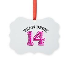 Team Bride 2014 Ornament