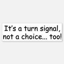 Turn Signal 1.0 Bumper Bumper Bumper Sticker