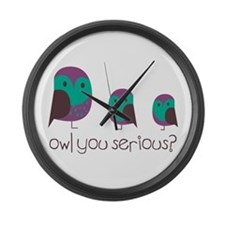 Owl You Serious? Large Wall Clock