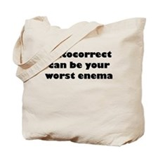 Autocorrect Can Be Your Worst Enema Tote Bag