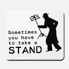 Take a Stand Mousepad