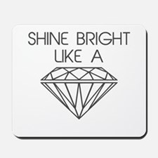 Shine Bright Like a Diamond Mousepad