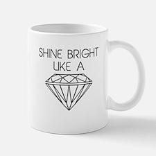 Shine Bright Like a Diamond Mugs