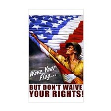Wave Your Flag, Don't Waive Your Rights Decal