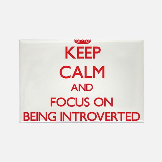 Keep Calm and focus on Being Introverted Magnets