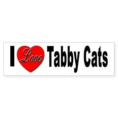 I Love Tabby Cats Bumper Bumper Sticker
